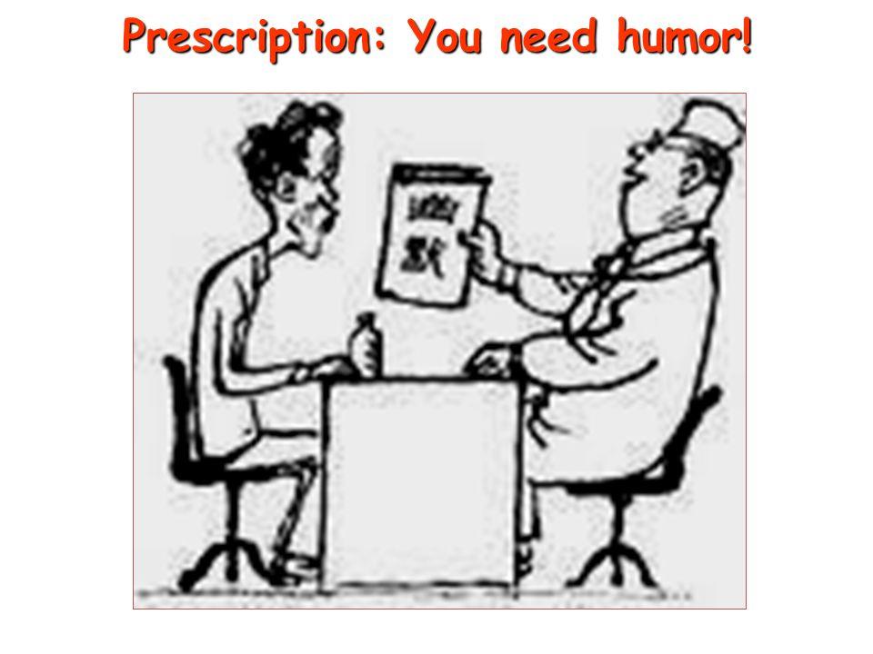 Prescription: You need humor!