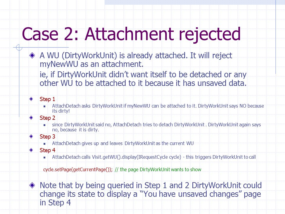 Case 2: Attachment rejected A WU (DirtyWorkUnit) is already attached.