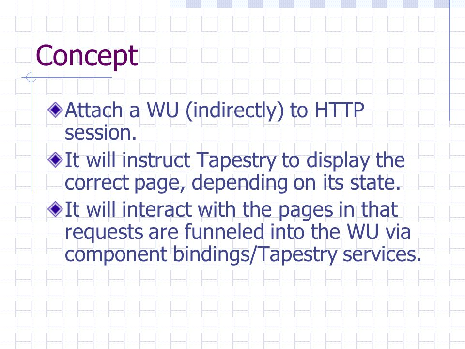 Concept Attach a WU (indirectly) to HTTP session.