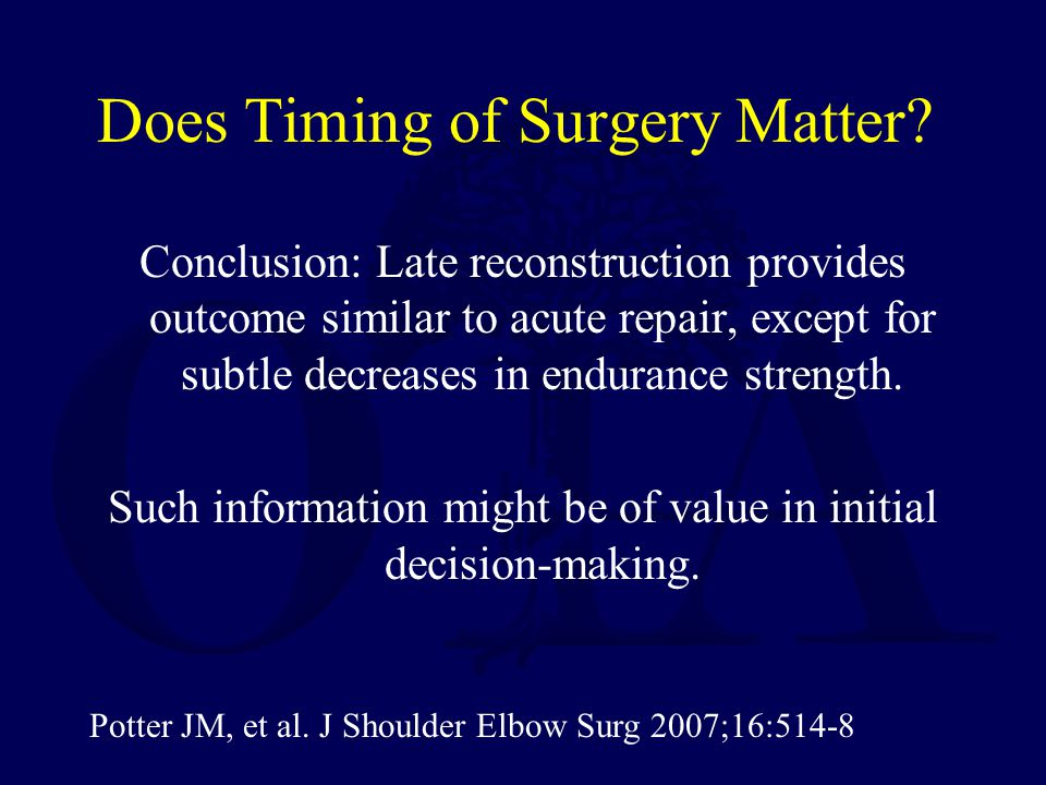 Does Timing of Surgery Matter? Conclusion: Late reconstruction provides outcome similar to acute repair, except for subtle decreases in endurance stre