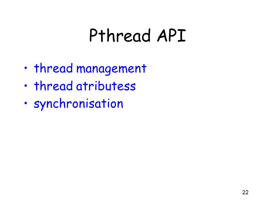 Pthread API thread management thread atributess synchronisation 22