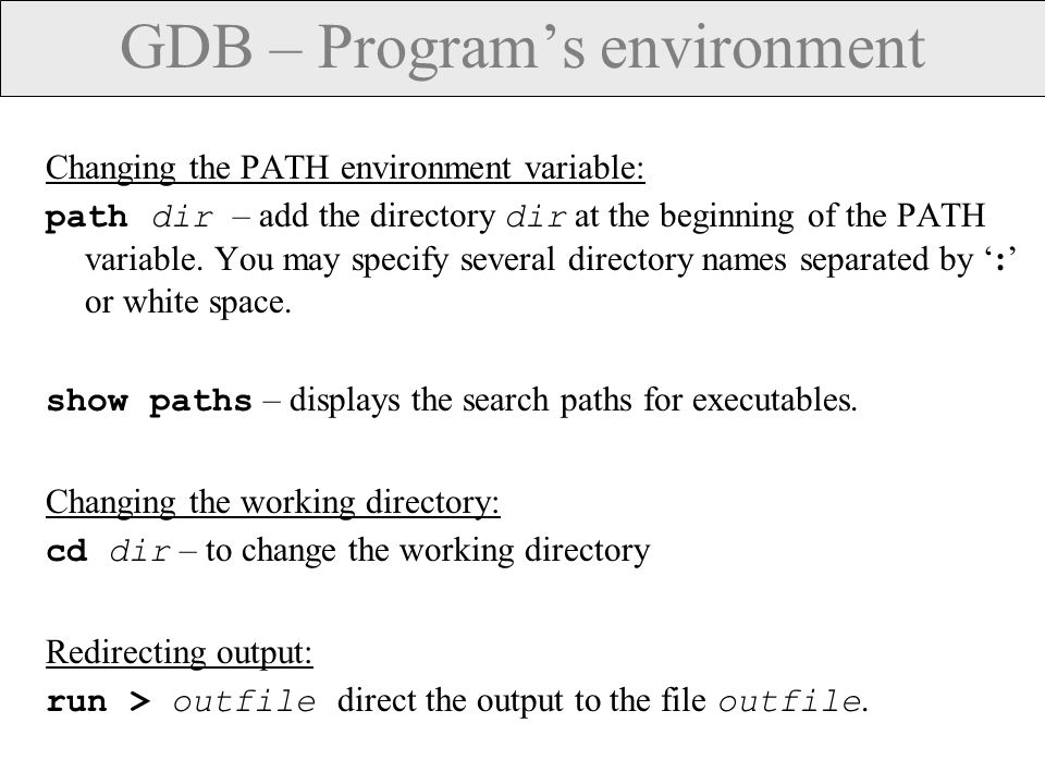 GDB - Debugging an already-running process From inside GDB: attach process-id / To get the process ID use the UNIX command ps / From outside GDB: gdb my_prog process-id .