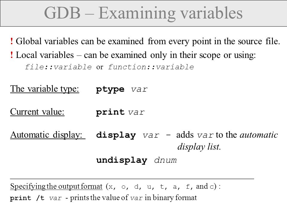 GDB – Additional process information info proc – summarize available information about the current process.