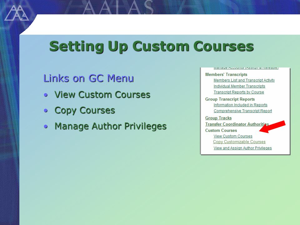 Setting Up Custom Courses Links on GC Menu View Custom CoursesView Custom Courses Copy CoursesCopy Courses Manage Author PrivilegesManage Author Privileges Copy Customizable Courses