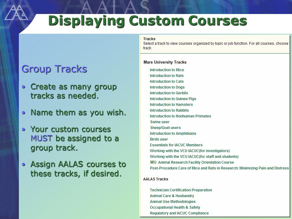 Displaying Custom Courses Group Tracks Create as many group tracks as needed.Create as many group tracks as needed.