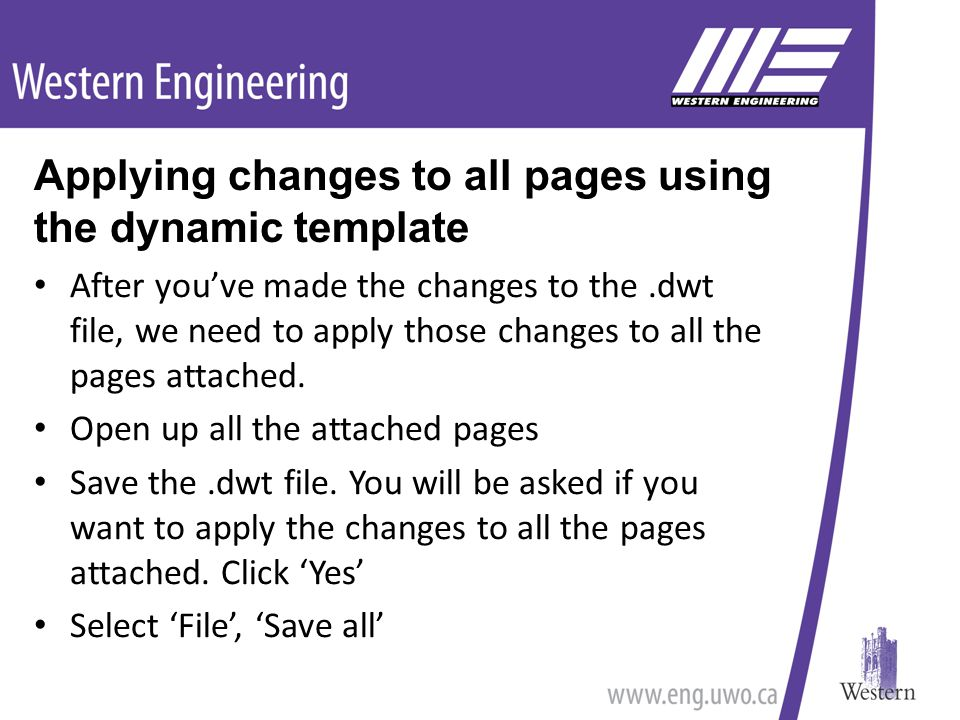 After you've made the changes to the.dwt file, we need to apply those changes to all the pages attached.