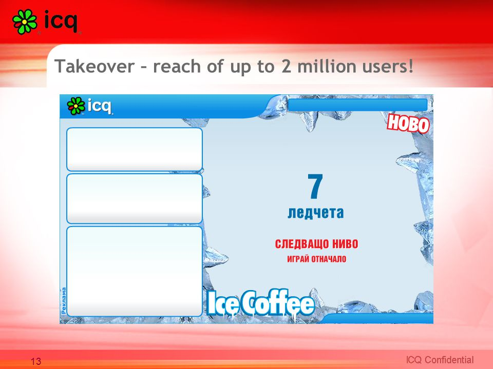 Takeover – reach of up to 2 million users! 13