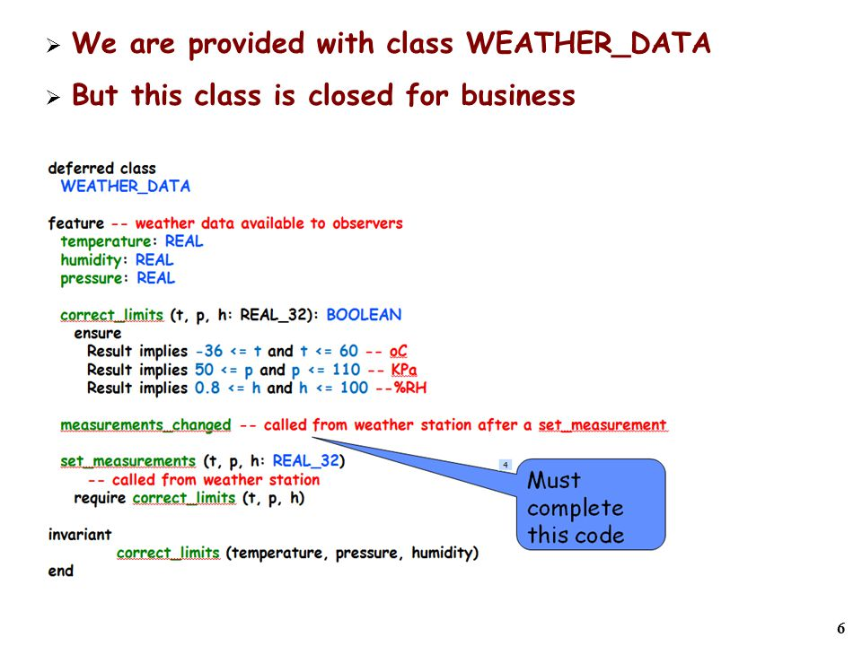6  We are provided with class WEATHER_DATA  But this class is closed for business