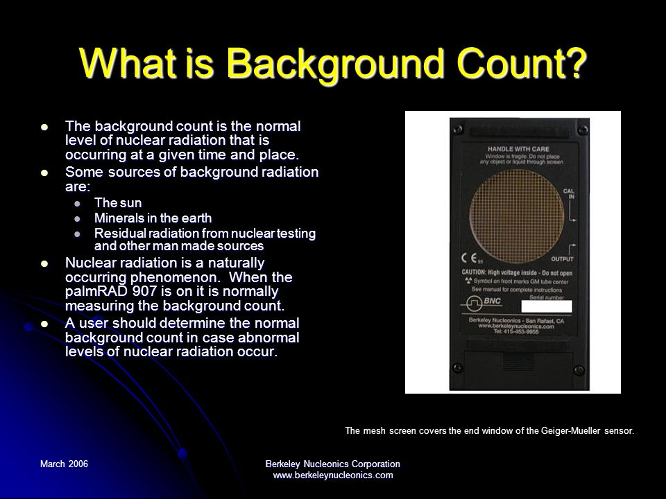 March 2006Berkeley Nucleonics Corporation www.berkeleynucleonics.com What is Background Count.