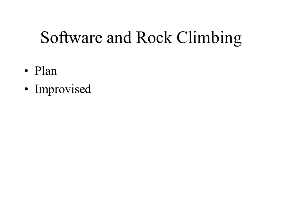 Software and Rock Climbing Plan Improvised