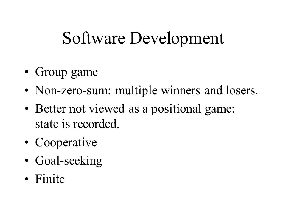 Software Development Group game Non-zero-sum: multiple winners and losers.