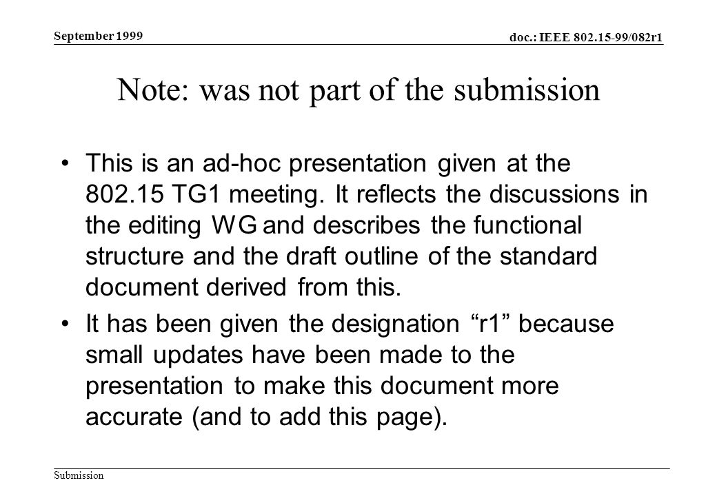doc.: IEEE 802.15-99/082r1 Submission September 1999 Note: was not part of the submission This is an ad-hoc presentation given at the 802.15 TG1 meeting.