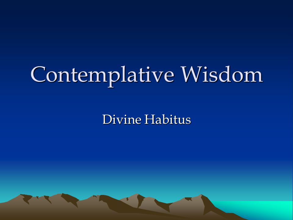 Contemplative Wisdom Divine Habitus