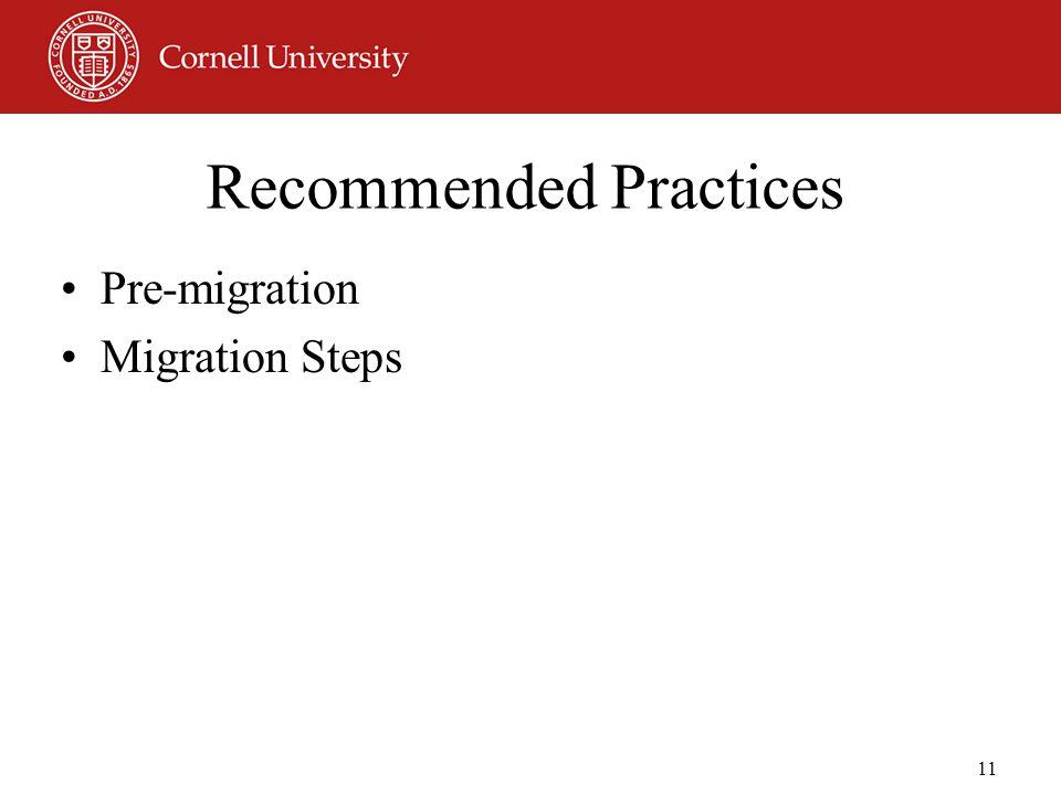 11 Recommended Practices Pre-migration Migration Steps