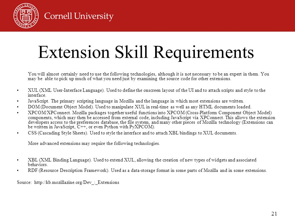 21 Extension Skill Requirements You will almost certainly need to use the following technologies, although it is not necessary to be an expert in them.