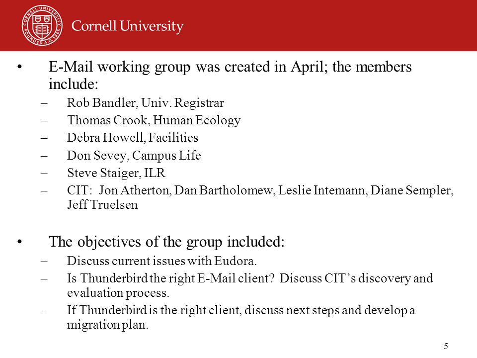5 E-Mail working group was created in April; the members include: –Rob Bandler, Univ.