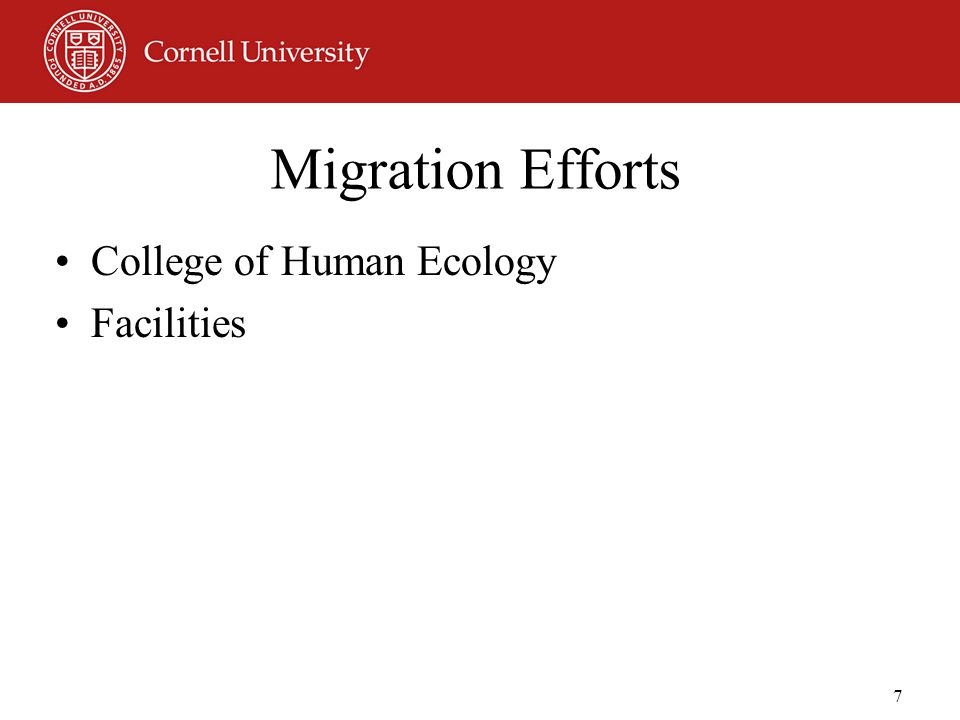 7 Migration Efforts College of Human Ecology Facilities