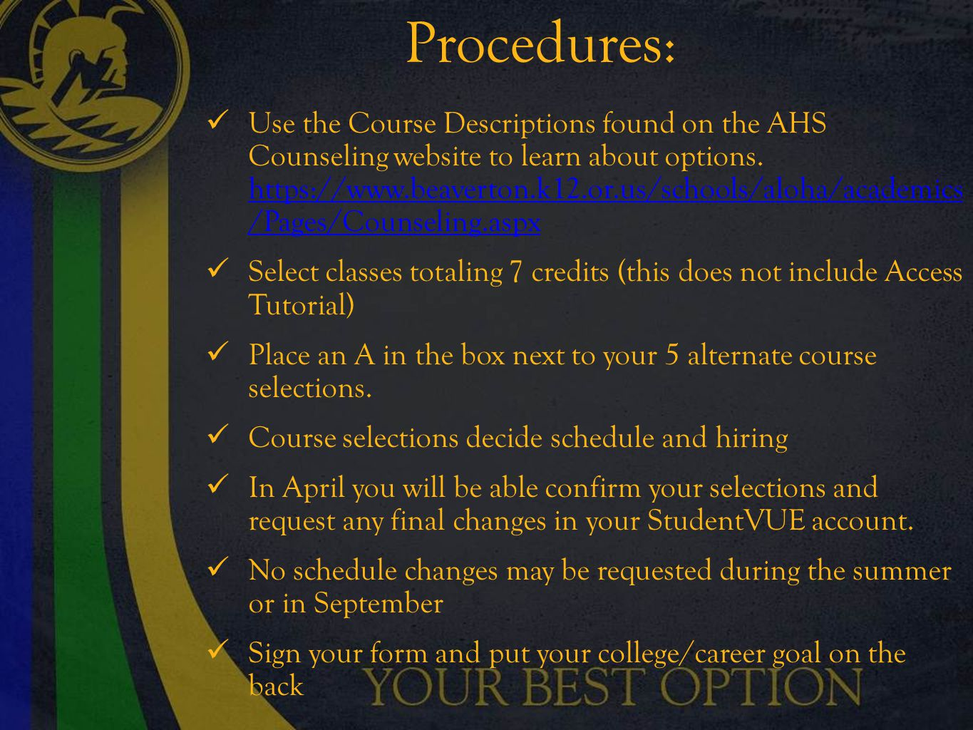 Procedures: Use the Course Descriptions found on the AHS Counseling website to learn about options.