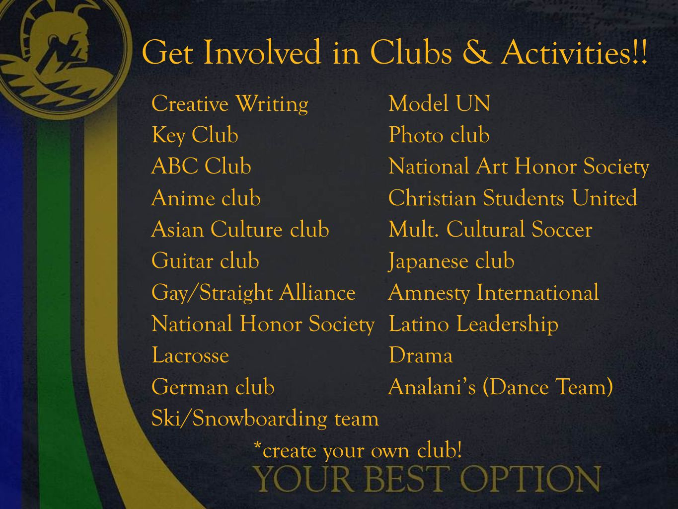 Get Involved in Clubs & Activities!.