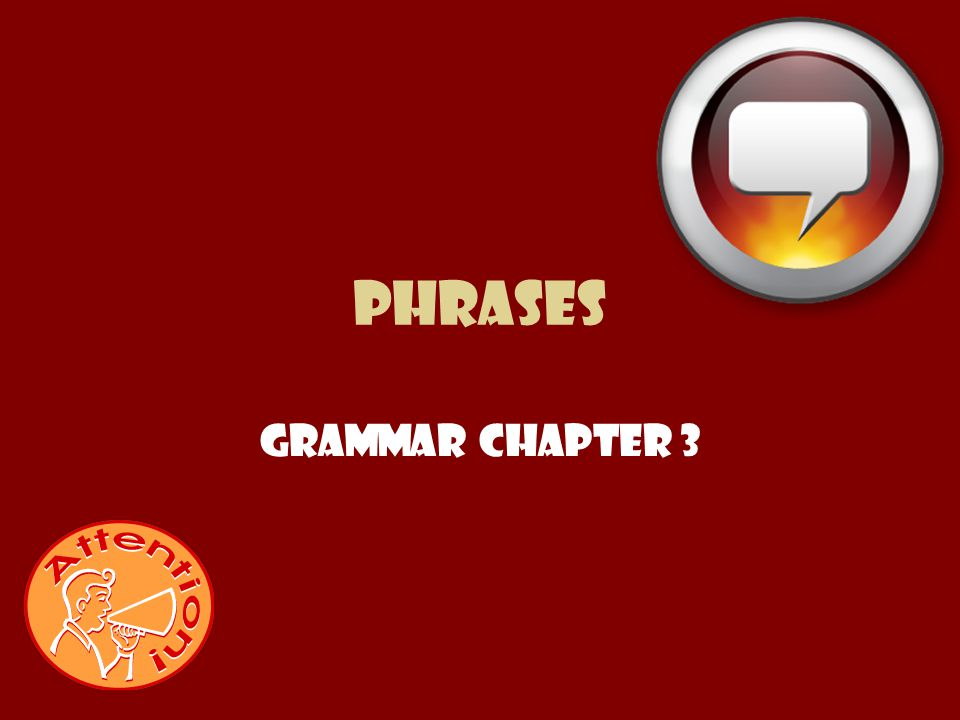Phrases Grammar Chapter 3