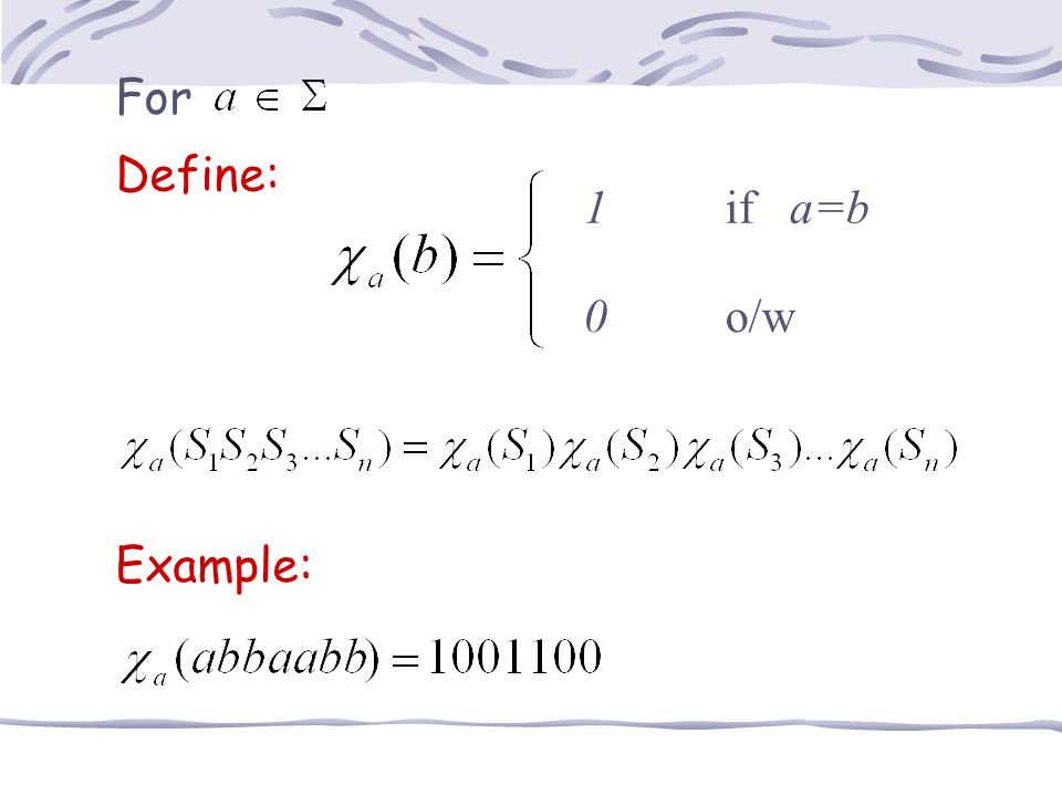 For Define: 1 if a=b 0 o/w Example: