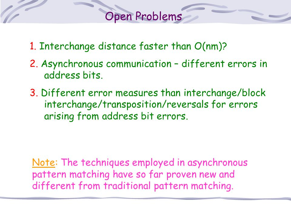 Open Problems 1. Interchange distance faster than O(nm).