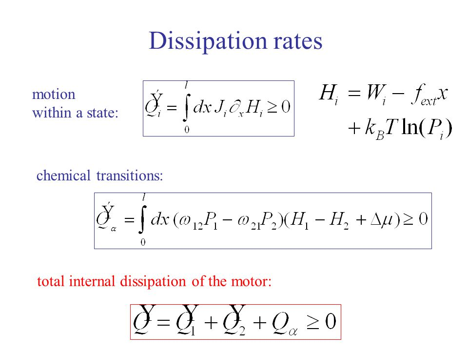 Dissipation rates motion within a state: chemical transitions: total internal dissipation of the motor: