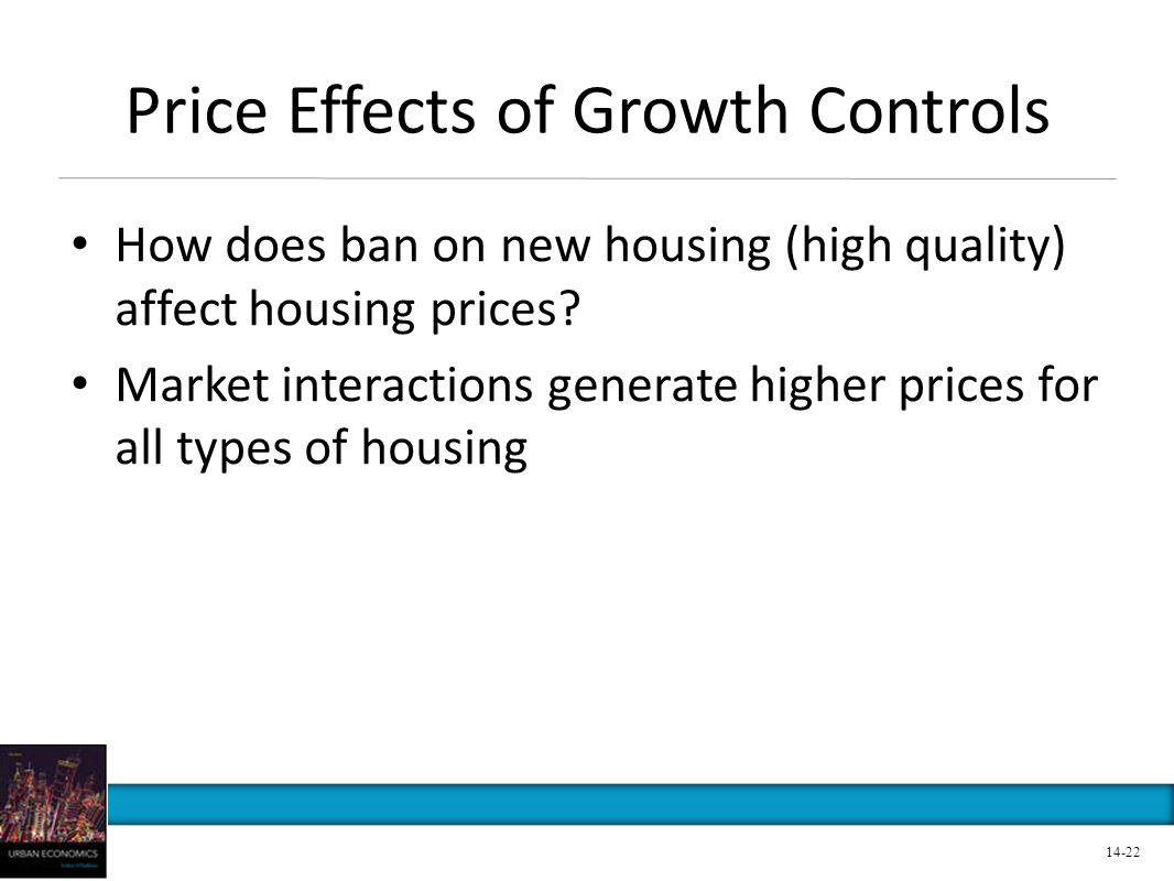 Price Effects of Growth Controls How does ban on new housing (high quality) affect housing prices.