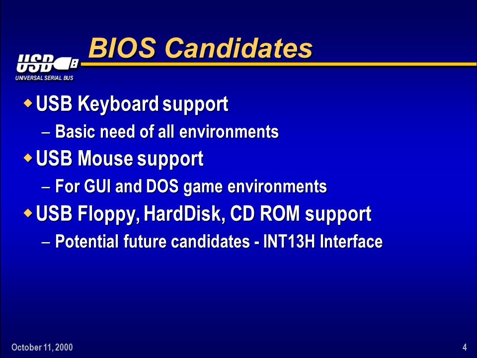 October 11, 200025 BIOS Support for Hybrid Controller w BIOS Can Support HS/FS device at FS – Using Classic portion – No new code required – Performance degraded w BIOS Can Support FS/LS device at FS/LS – Using Classic portion – No new code required