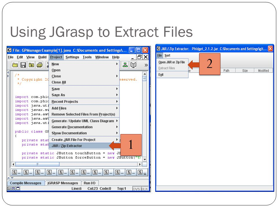Using JGrasp to Extract Files 1 1 2 2