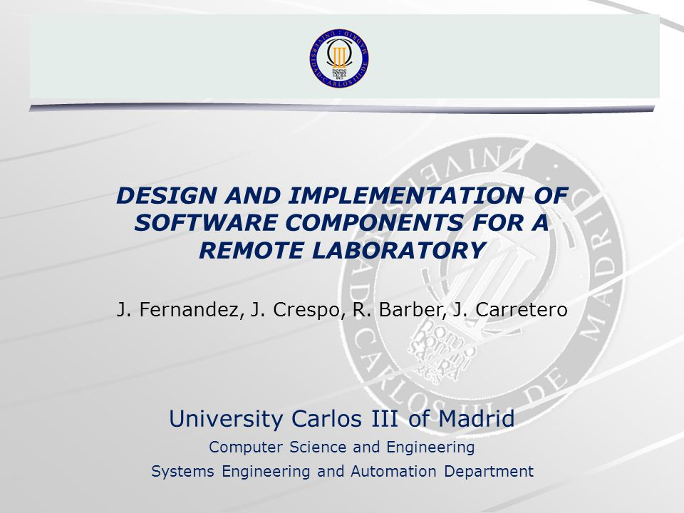 DESIGN AND IMPLEMENTATION OF SOFTWARE COMPONENTS FOR A REMOTE LABORATORY J.