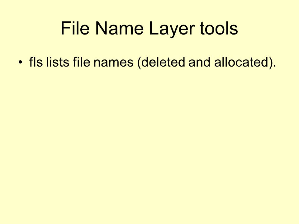 File Name Layer tools fls lists file names (deleted and allocated).