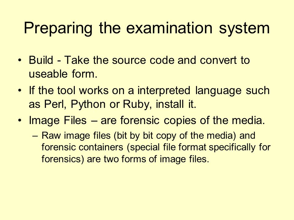 Preparing the examination system Build - Take the source code and convert to useable form.