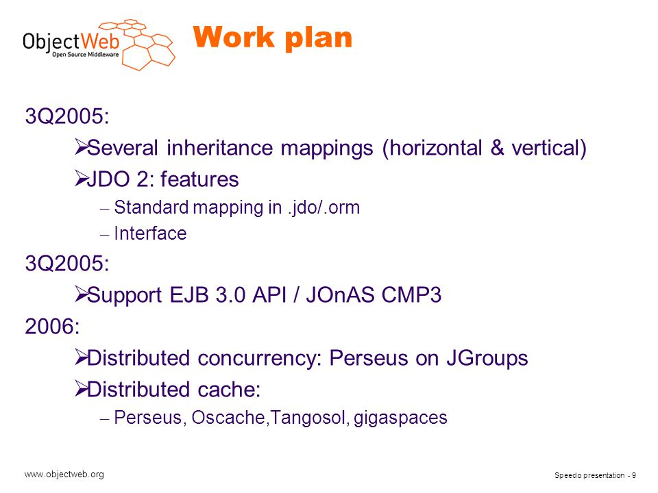 www.objectweb.org The JDO Model http://java.sun.com/products/jdo/