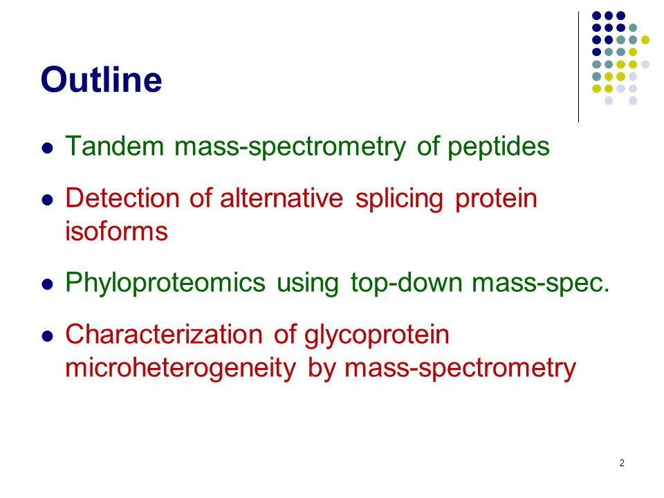 Summary Mass-spectrometry coupled with protein chemistry and good informatics can look beyond the obvious to the unexpected...