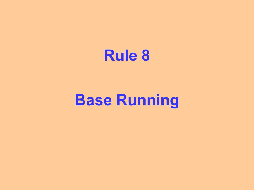 Rule 8 Base Running