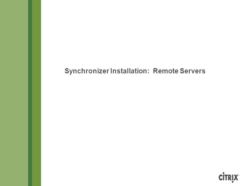 Synchronizer Installation: Remote Servers