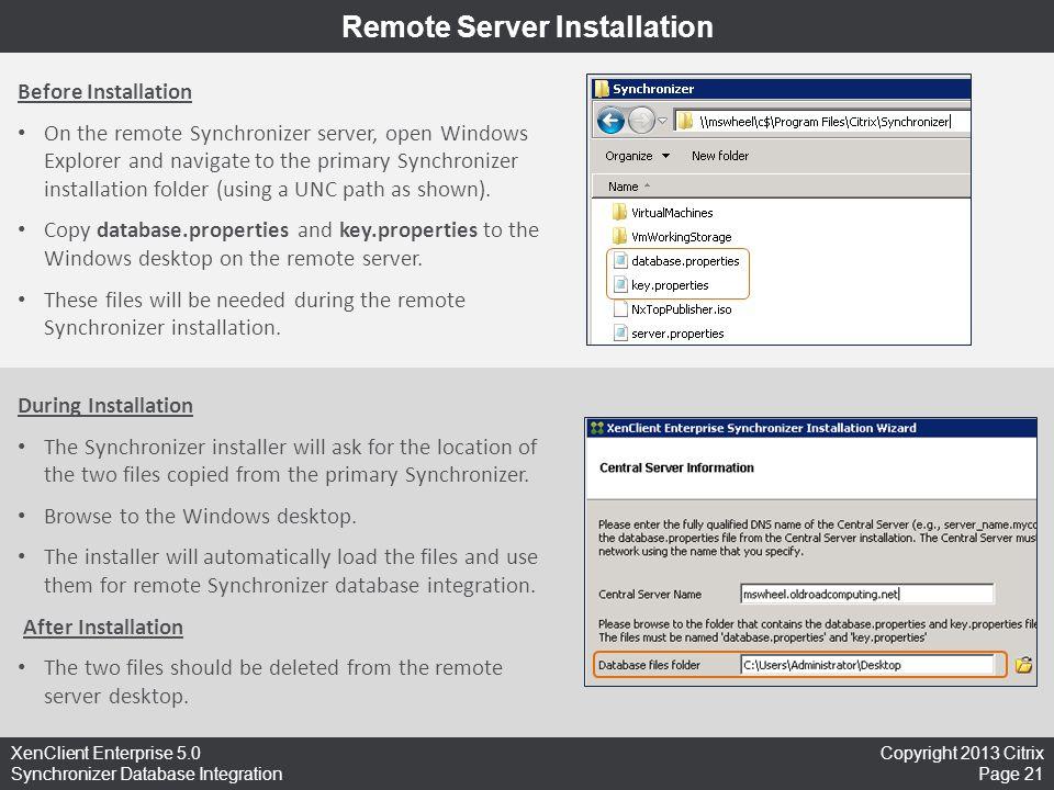 Copyright 2013 Citrix Page 21 XenClient Enterprise 5.0 Synchronizer Database Integration Remote Server Installation Before Installation On the remote