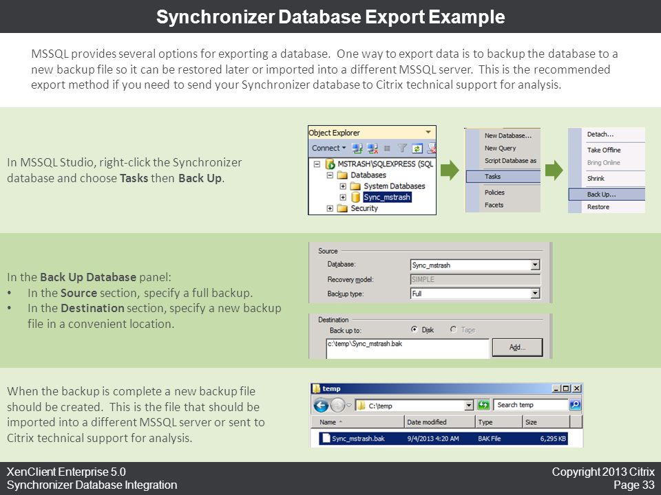 Copyright 2013 Citrix Page 33 XenClient Enterprise 5.0 Synchronizer Database Integration Synchronizer Database Export Example MSSQL provides several options for exporting a database.