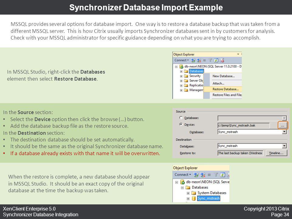 Copyright 2013 Citrix Page 34 XenClient Enterprise 5.0 Synchronizer Database Integration Synchronizer Database Import Example MSSQL provides several o