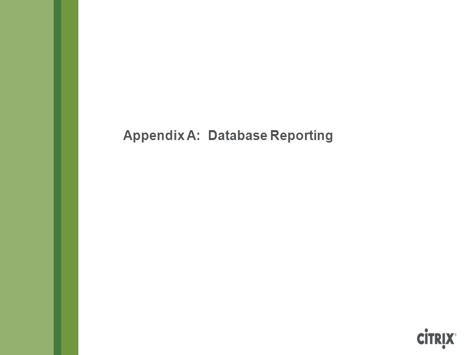 Appendix A: Database Reporting
