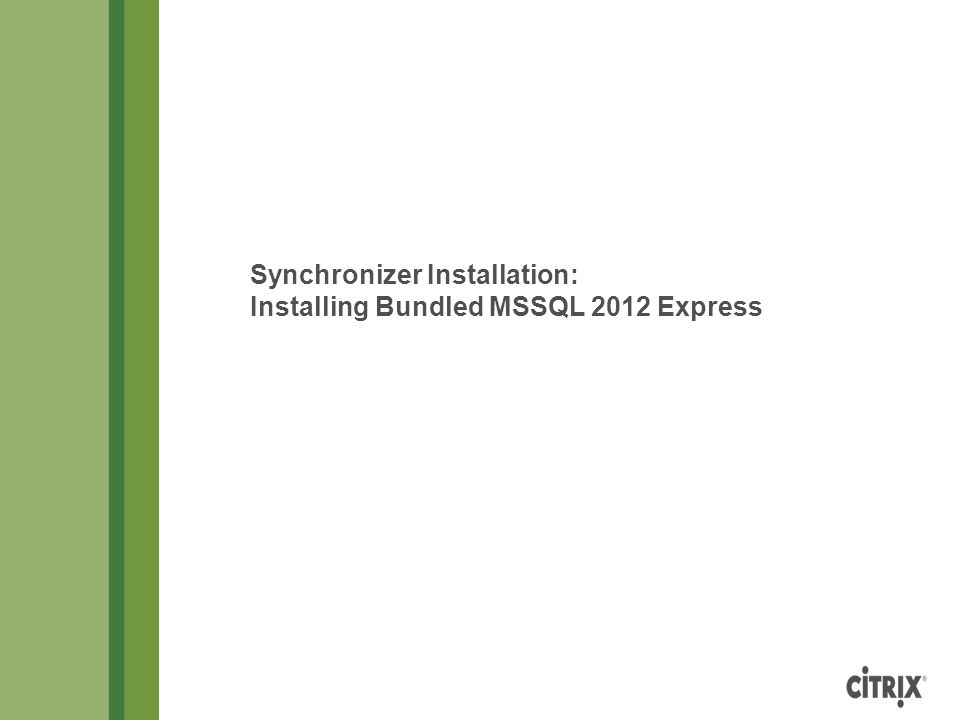Synchronizer Installation: Installing Bundled MSSQL 2012 Express
