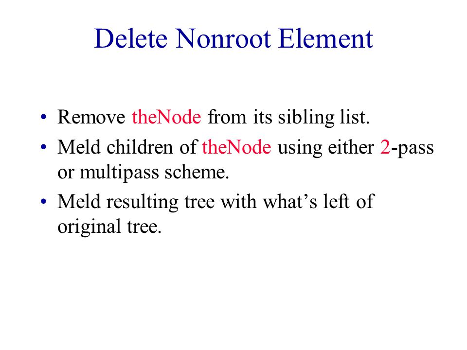 Delete Nonroot Element Remove theNode from its sibling list.