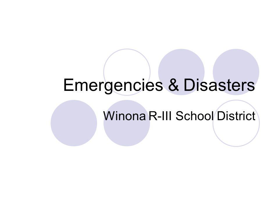 Emergencies & Disasters Winona R-III School District
