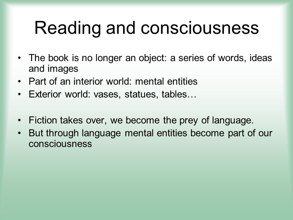Reading and consciousness Problem: I as subject am thinking the thoughts of another, but I think them as my own.
