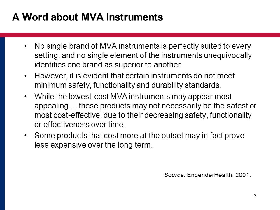 A Word about MVA Instruments No single brand of MVA instruments is perfectly suited to every setting, and no single element of the instruments unequiv