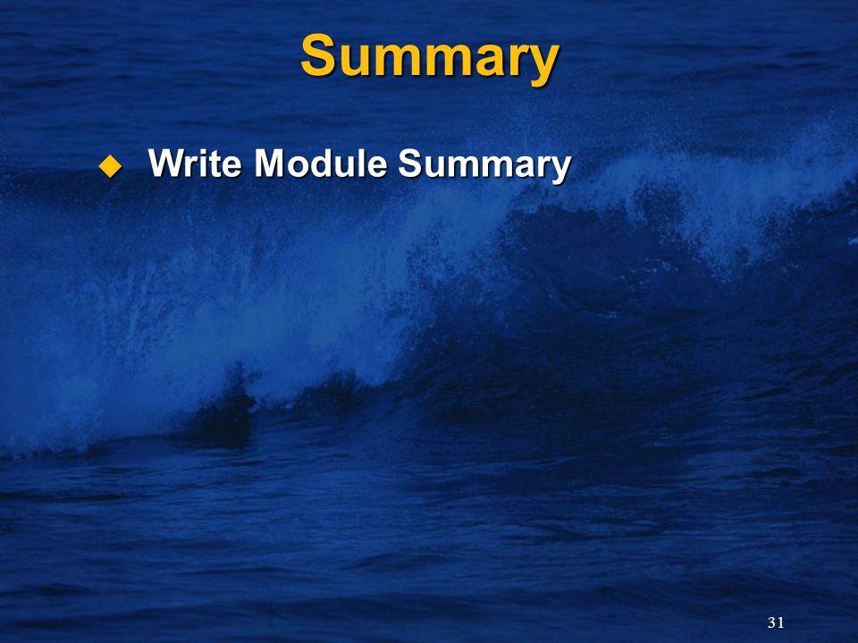 31 Summary  Write Module Summary