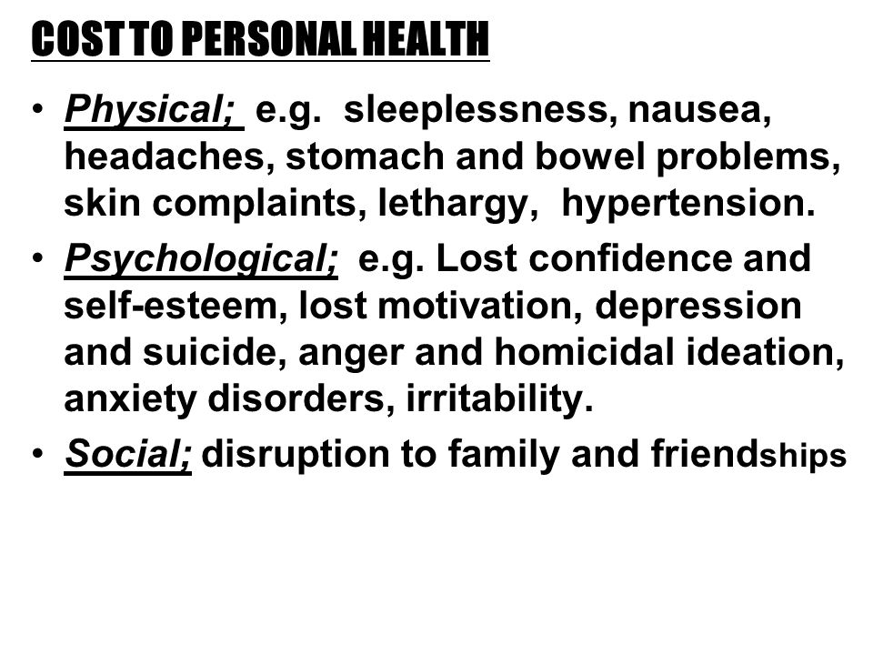 COST TO PERSONAL HEALTH Physical; e.g.