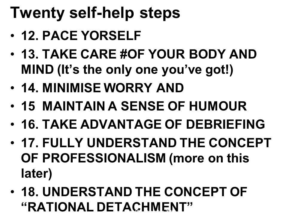 Twenty self-help steps 12.PACE YORSELF 13.