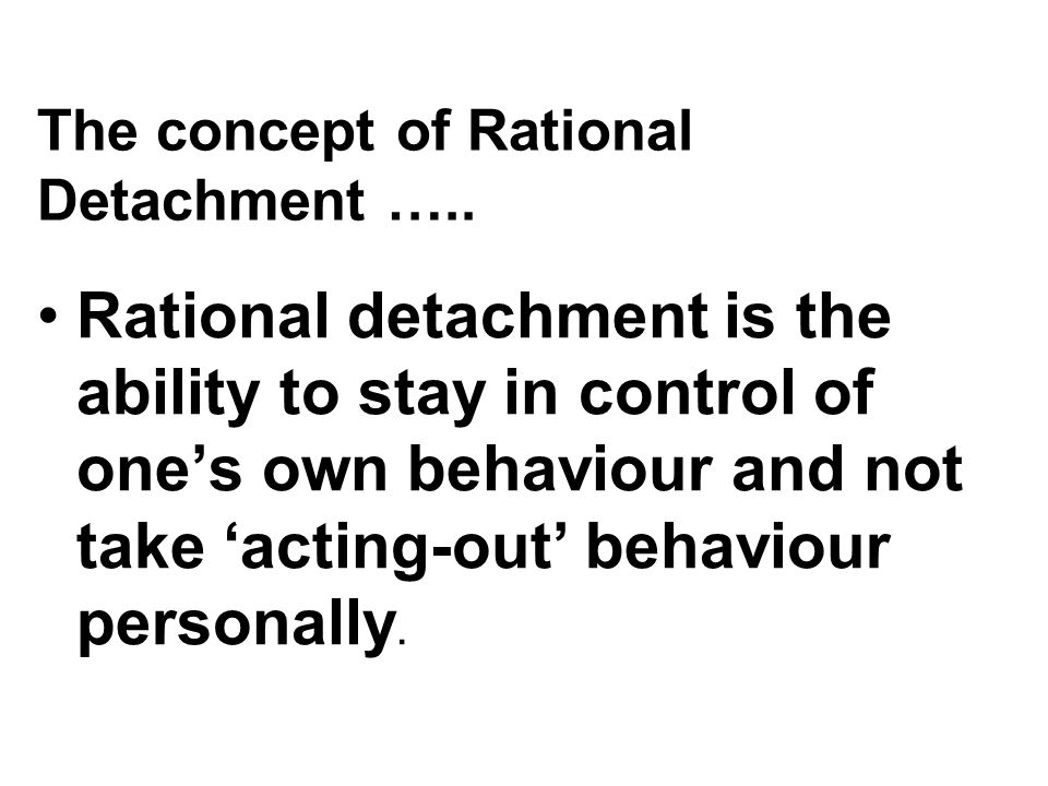The concept of Rational Detachment …..Rational Detachment …..
